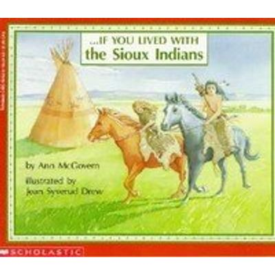 If You Lived With The Sioux Indians