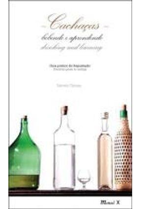 Cachaças Bebendo e Aprendendo - Guia Prático De Degustação - Camara,Marcelo | Hoshan.org