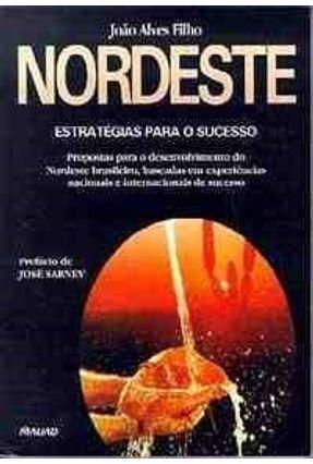 Nordeste - Estrategias Para o Sucesso - Alves Filho,Joao   Hoshan.org