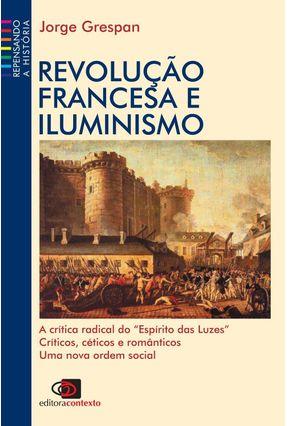 Revolução Francesa e Iluminismo - Repensando a História - Grespan,Jorge | Hoshan.org