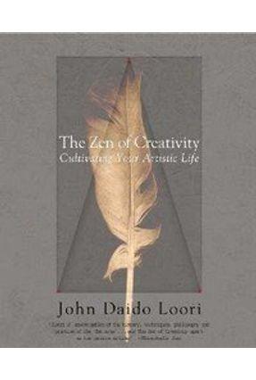 The Zen Of Creativity - Loori,John Daido | Hoshan.org