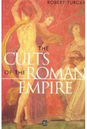 The Cults of the Roman Empire - Turcan,Robert Nevill,Antonia (TRN) | Hoshan.org