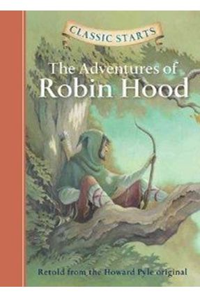 The Adventures Of Robin Hood - Classic Starts - Pyle,Howard Burrows,John Corvino,Lucy | Tagrny.org