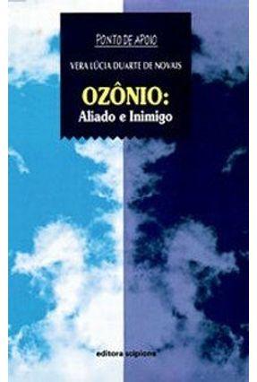 Ozônio: Aliado e Inimigo - Col. Ponto Apoio - Novais,Vera Lucia Duarte de pdf epub