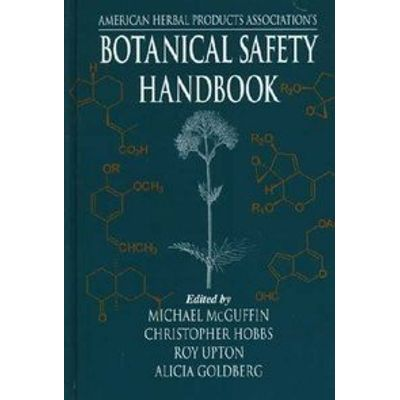 American Herbal Products Association's Botanical Safety Handbook