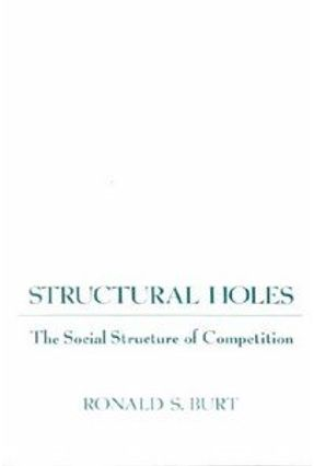 Structural Holes - Burt,Ronald S. | Tagrny.org