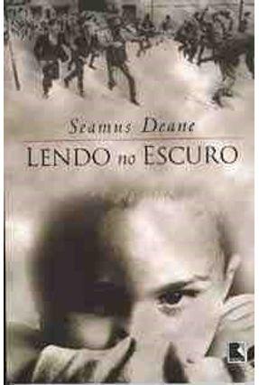 Lendo No Escuro - Deane,Seamus | Tagrny.org