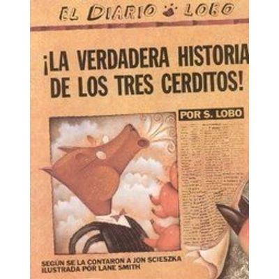 LA Verdadera Historia De Los Tres Cerditos!/the True Story of the 3 Little Pigs