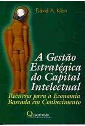 A Gestao Estrategica do Capital Intelectual - Klein,david A. pdf epub