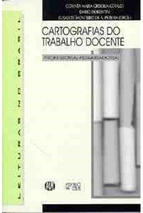 Cartografias do Trabalho Docente - Geraldi,Corinta Maria Grisoli pdf epub