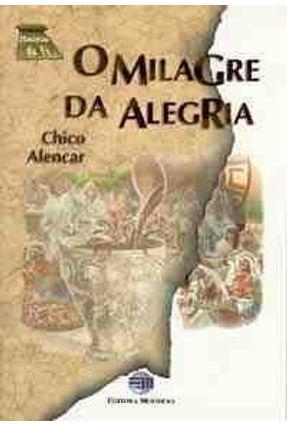 O Milagre da Alegria  - Historias da Fe - Alencar,Chico | Hoshan.org