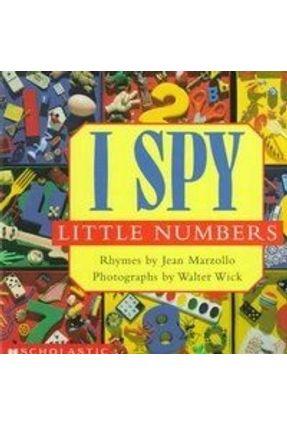 I Spy Little Numbers - Marzollo,Jean Wick,Walter | Tagrny.org
