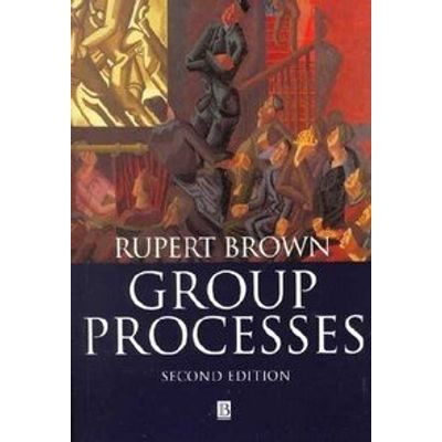 Group Processes - Dynamics Within and Between Groups 2nd Edition