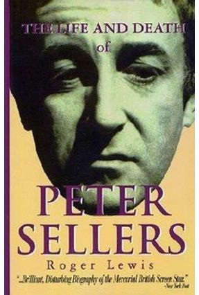The Life and Death of Peter Sellers - Lewis,Roger pdf epub