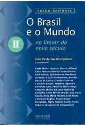 O Brasil e O Mundo II - No Limiar do Novo Sec - Velloso, Joao Paulo dos Reis | Tagrny.org