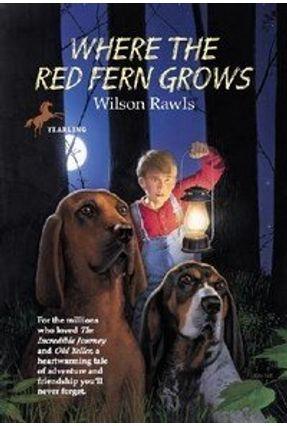 Where the Red Fern Grows - Rawls,Wilson   Hoshan.org