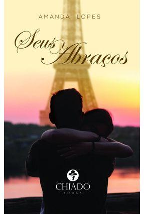 Seus Abraços - Lopes,Amanda | Tagrny.org