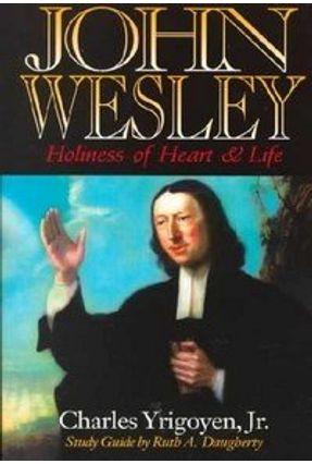 John Wesley - Yrigoyen,Charles, Jr. Daugherty,Ruth A. | Nisrs.org