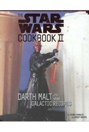 The Star Wars Cookbook Ii: Darth Malt And More Galactic Recipes - Martin,Wesley Frankeny,Frankie   Hoshan.org