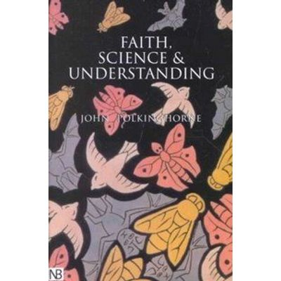 Faith, Science, and Understanding