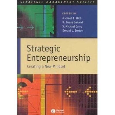 Strategic Entrepreneurship - Creating A New Mindset