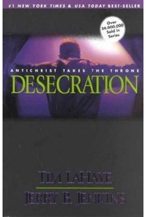 Desecration - Jenkins,Jerry B. LaHaye,Tim F. | Hoshan.org