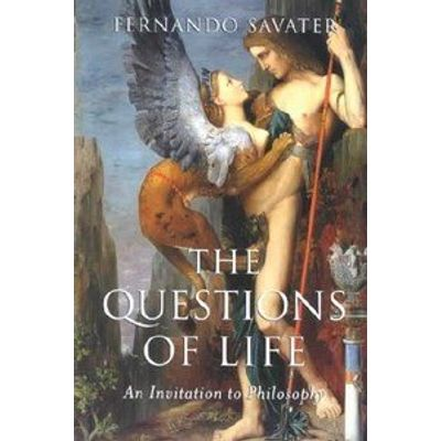 'The Questions Of Life - An Invitation To Philosophy