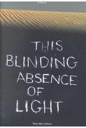 This Blinding Absence of Light - Ben Jelloun,Tahar Coverdale,Linda Coverdale,Linda (TRN)   Hoshan.org
