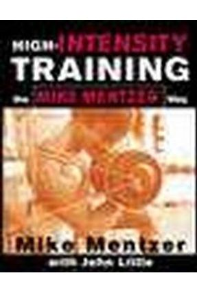 High-Intensity Training - Mentzer,Mike Little,John R. | Tagrny.org