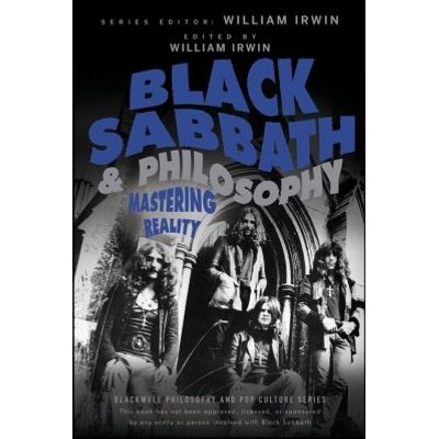 Black Sabbath and Philosophy - Mastering Reality