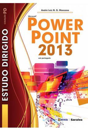 Estudo Dirigido de Microsoft Powerpoint 2013 - Col. Pd - Manzano,André Luiz N. G. | Tagrny.org