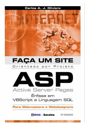 Faça um Site Orientado Por Projeto Asp - Ênfase em Vbscript e Linguagem Sql - Oliviero,Carlos Antonio José   Tagrny.org