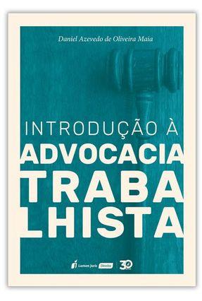Introdução À Advocacia Trabalhista - Maia,Daniel | Hoshan.org