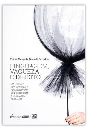 Linguagem, Vagueza E Direito - Carvalho,Thúlio Mesquita Teles de pdf epub