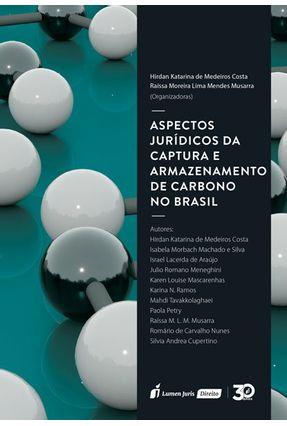 Aspectos Jurídicos Da Captura E Armazenamento De Carbono No Brasil - Hirdan Katarina de medeiros Costa | Tagrny.org