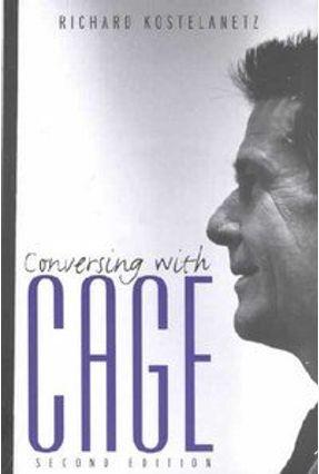 Conversing With Cage - Kostelanetz,Richard | Hoshan.org