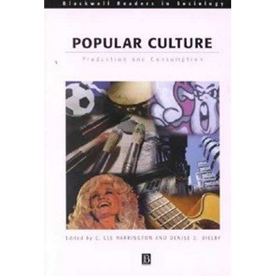 Popular Culture - Production and Consumption