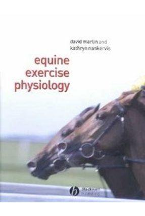 Equine Exercise Physiology - Nankervis,Kathryn Marlin,David | Hoshan.org