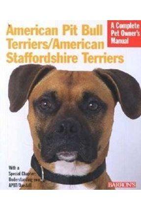 American Pit Bull Terriers/American Staffordshire Terriers - Stahlkuppe,Joe Earle-Bridges,Michele | Tagrny.org