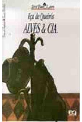 Alves & Cia. - Col. Bom Livro - Queirós,Eça De | Tagrny.org