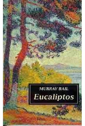 Eucaliptos - Bail,Murray pdf epub
