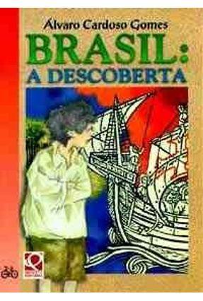 Brasil - A Descoberta - Col. Vertentes - Gomes,Alvaro Cardoso | Tagrny.org