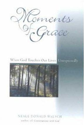 Moments of Grace - Walsch,Neale Donald pdf epub