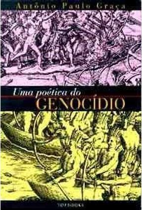 Uma Poetica do Genocidio - Graca,Antonio Paulo pdf epub