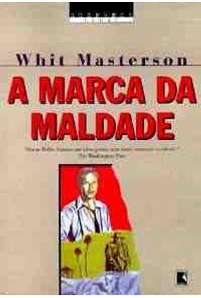 A Marca da Maldade - S. Suspense Legal - Masterson,Whit | Hoshan.org