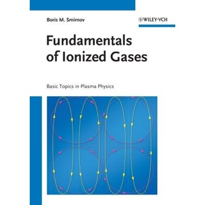 Fundamentals of Ionized Gases - Basic Topics in Plasma Physics
