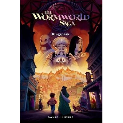 The Wormworld Saga Vol. 3 - Kingspeak