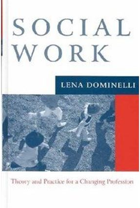 Social Work - Theory and Practice for Changing Profession - Dominelli,Lena   Hoshan.org