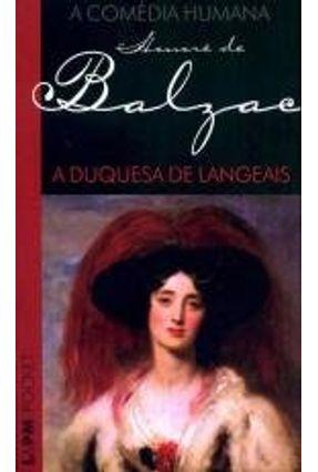 A Comédia Humana - A Duquesa de Langeais - Col. L & Pm Pocket - Balzac,Honoré de   Hoshan.org