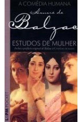 Estudos de Mulher - Col. L&pm Pocket - Vol. 508 - Balzac,Honoré de   Hoshan.org
